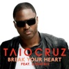 Break Your Heart (feat. Ludacris) - EP, Taio Cruz & Ludacris