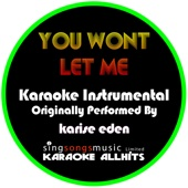 Ouça online e Baixe GRÁTIS [Download]: You Won't Let Me (Originally Performed By Karise Eden) [Instrumental Version] MP3
