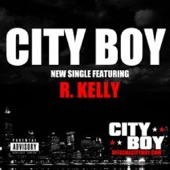 City Boy (feat. R. Kelly) - Single