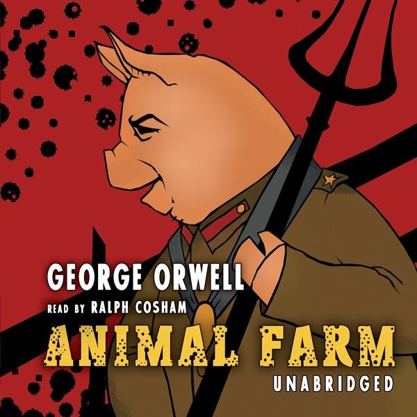 animal farm unabridged by george orwell on itunes