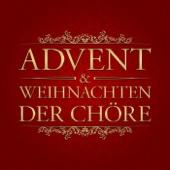 Advent & Weihnachten der Chöre