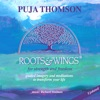 Puja Thomson - Richard Shulman - Spiritual Roots & Wings - Being In This Moment