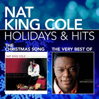 Holidays & Hits: The Christmas Song / The Very Best of Nat King Cole – Nat King Cole