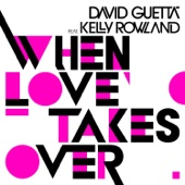 When Love Takes Over (feat. Kelly Rowland) - Single cover art