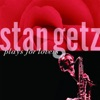How Long Has This Been Going On? - Stan Getz