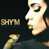 Shy'm - Caméléon (Deluxe Edition)