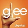 Physical (Glee Cast Version) [feat. Olivia Newton-John] - Single, Glee Cast