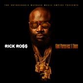 God Forgives, I Don't - Rick Ross