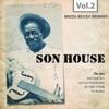 Delta Blues Heroes, Vol. 2, Son House