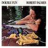 Double Fun, Robert Palmer