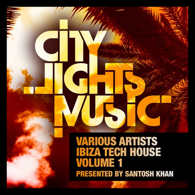 Ibiza tech house vol 1 presented by santosh khan by for House music singers