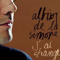 DE LA SIMONE , Albin - J'ai Change