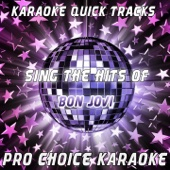 Karaoke Quick Tracks - Sing the Hits of Bon Jovi (Karaoke Version) [Originally Performed By Bon Jovi] - EP