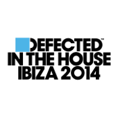 Defected In the House Ibiza 2014