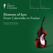 The Great Courses - Elements of Jazz: From Cakewalks to Fusion  artwork