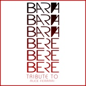 [Download] Bará Bará Bará Beré Beré Beré (Tribute to Alex Ferrari) MP3