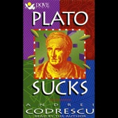 plato sucks a collection of essays unabridged by andrei  andrei codrescu plato sucks a collection of essays unabridged