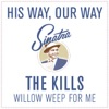 Willow Weep for Me - Single, The Kills