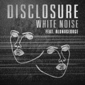 White Noise (feat. AlunaGeorge)
