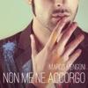 Non me ne accorgo - Single, Marco Mengoni
