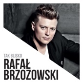 Rafal Brzozowski - Tak Blisko artwork