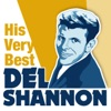 Del Shannon: His Very Best - EP, Del Shannon