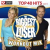 Biggest Loser Workout Mix - Top 40 Hits Vol. 5 (60 Min Non-Stop Workout Mix [128-132 BPM])