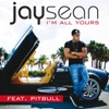 I'm All Yours (feat. Pitbull) - Single, Jay Sean