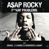 F**kin' Problems (feat. Drake, 2 Chainz & Kendrick Lamar) - A$AP Rocky