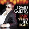 Baby When the Light, David Guetta