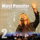 The Most Popular Worship Songs - Volume 2 - Praise and Worship