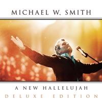 A New Hallelujah (Deluxe Edition) - Michael W  Smith MP3 - kadoblinak