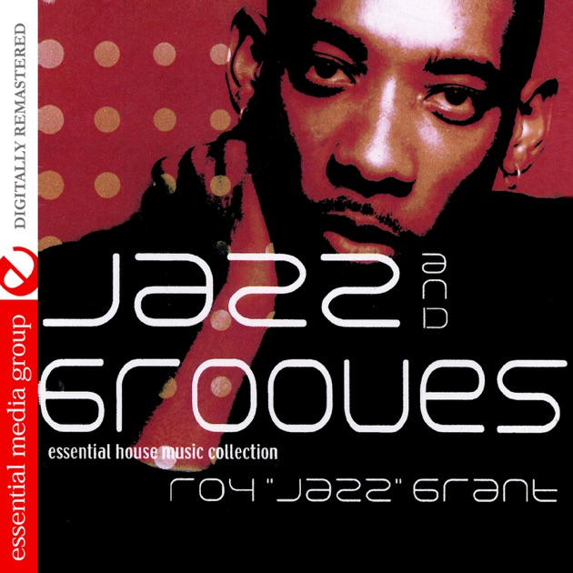 Jazz grooves essential house music collection for Essential house music