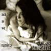 Not As We (Remixes), Alanis Morissette
