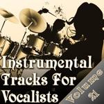 Instrumental Tracks For Vocalists Vol. 21 - Instrumental Backing Tracks For Singers Minus Vocals