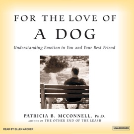 For the Love of a Dog: Understanding Emotion in You and Your Best Friend (Unabridged) - Patricia B McConnell mp3 listen download