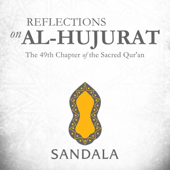 Reflections on Al-Hujarat : The 49th Chapter of the Sacred Qur'An
