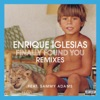 Finally Found You (feat. Sammy Adams) [Remixes], Enrique Iglesias