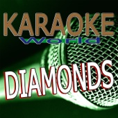 Diamonds (Originally Performed By Rihanna) [Karaoke Version]