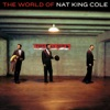 The World of Nat King Cole (Essential Edition), Nat