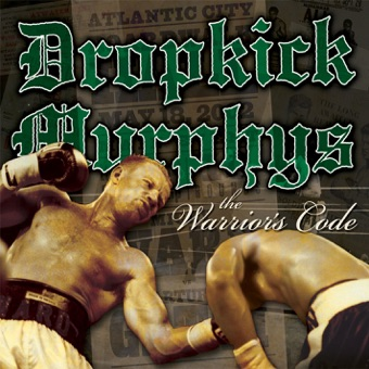 The Warrior's Code – Dropkick Murphys