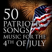 50 Patriotic Songs: Music for the 4th of July - Various Artists Cover Art