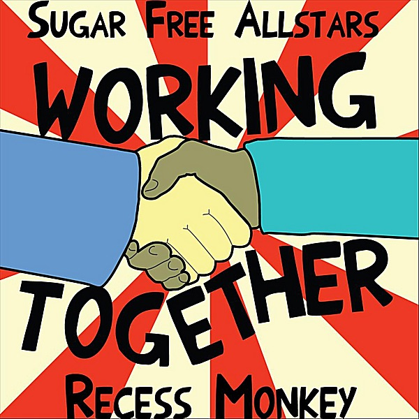 Working Together by Sugar Free Allstars