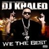 We the Best, DJ Khaled
