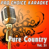 Pure Country, Vol. 31 (The Greatest Country Karaoke Hits)