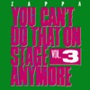 You Can't Do That On Stage Anymore, Vol. 3, Frank Zappa
