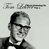 We're Listening to Tom Lehrer, Vol. 1 (Live)