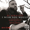 I Wish You Would (feat. Kanye West, Rick Ross) - Single, DJ Khaled