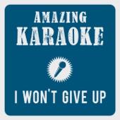I Won't Give Up (Karaoke Version) [Originally Performed By Jason Mraz]