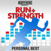 Bodymusic Presents Run & Strength - Personal Best